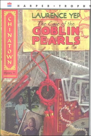 9780606129077: The Case of the Goblin Pearls (Chinatown Mystery)