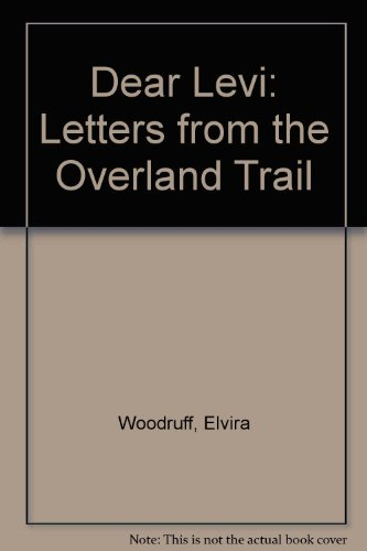 9780606129107: Dear Levi: Letters from the Overland Trail