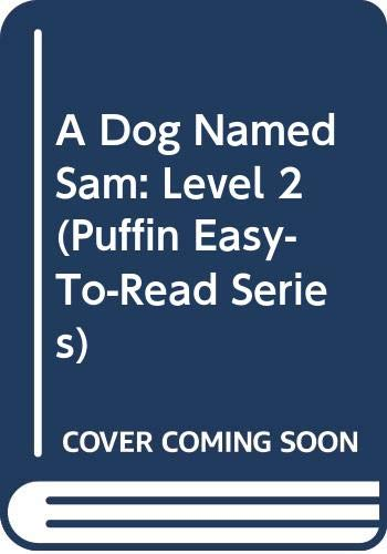 9780606129176: A Dog Named Sam: Level 2 (Puffin Easy-to-Read Series)