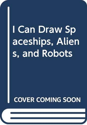 I Can Draw Spaceships, Aliens, and Robots (0606129677) by Tony Tallarico