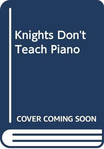 9780606129756: Knights Don't Teach Piano