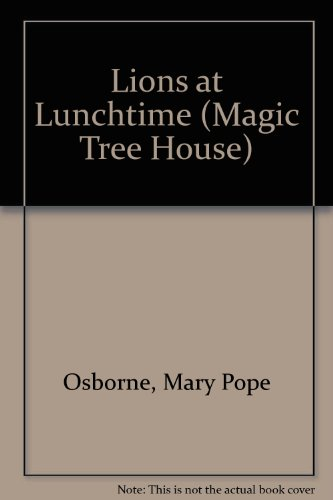 9780606129817: Lions at Lunchtime (Magic Tree House)