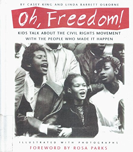 9780606130066: Oh, Freedom!: Kids Talk About the Civil Rights Movement With the People Who Made It Happen