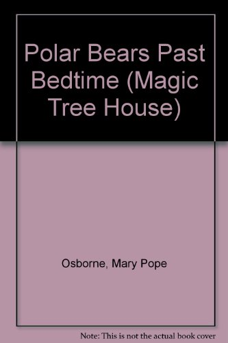 9780606130189: Polar Bears Past Bedtime (Magic Tree House)
