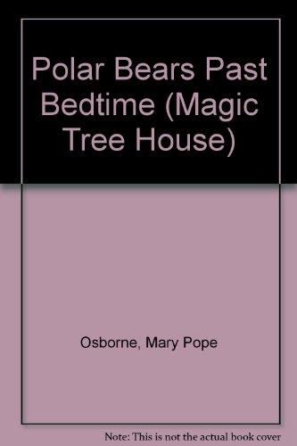 9780606130189: Polar Bears Past Bedtime (Magic Tree House)