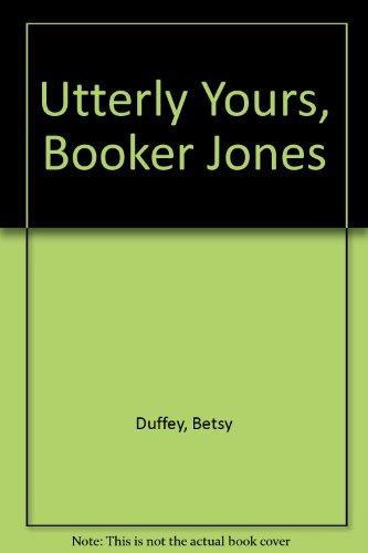 Utterly Yours, Booker Jones: Betsy Duffey