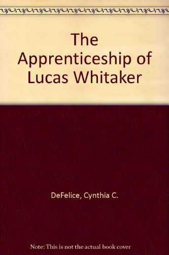 9780606130783 The Apprenticeship Of Lucas Whitaker Abebooks
