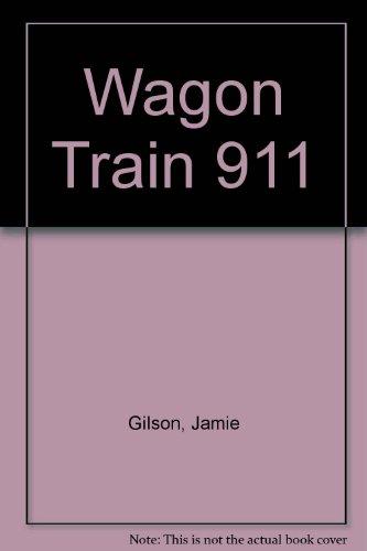 9780606130905: Wagon Train 911