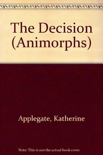 9780606131384: The Decision (Animorphs)