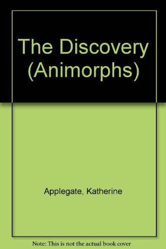 The Discovery (Animorphs): Applegate, Katherine