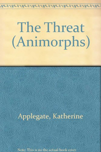 The Threat (Animorphs): Applegate, Katherine