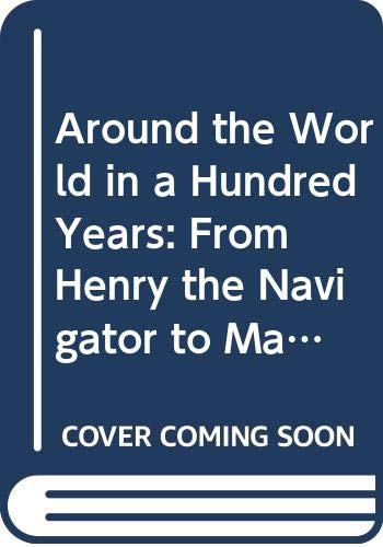 9780606131490: Around the World in a Hundred Years: From Henry the Navigator to Magellan