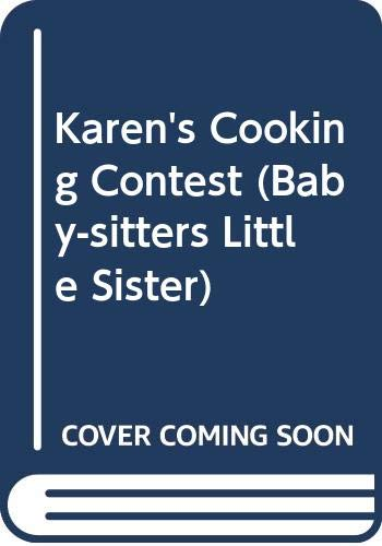 Karen's Cooking Contest (Baby-Sitters Little Sister) (0606131698) by Ann M. Martin
