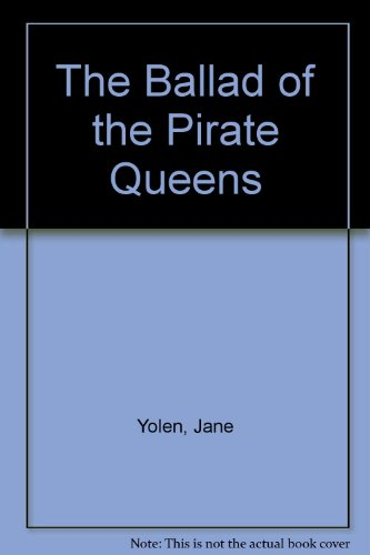 9780606131780: The Ballad of the Pirate Queens