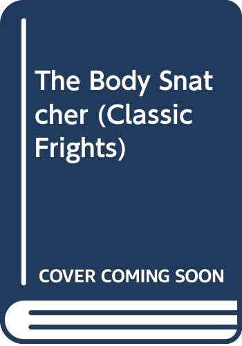 9780606132091: The Body Snatcher (Classic Frights)
