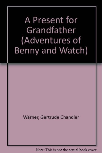 9780606132169: A Present for Grandfather (Adventures of Benny and Watch)
