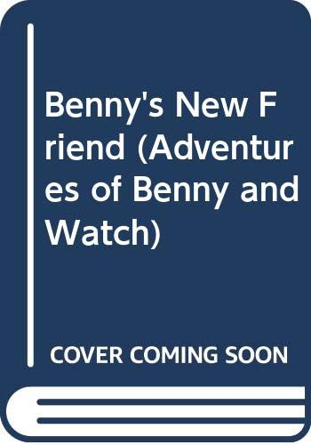 9780606132176: Benny's New Friend (Adventures of Benny and Watch)