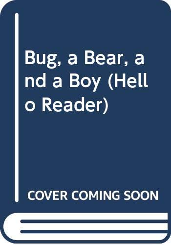 9780606132312: Bug, a Bear, and a Boy (Hello Reader)