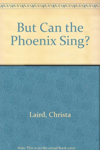9780606132329: But Can the Phoenix Sing?