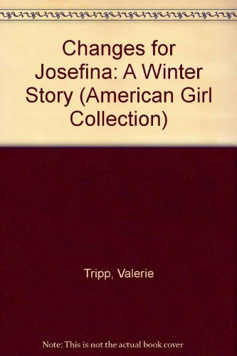 9780606132640: Changes for Josefina: A Winter Story (American Girl Collection)