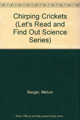 9780606132701: Chirping Crickets (Let's Read and Find Out Science Series)