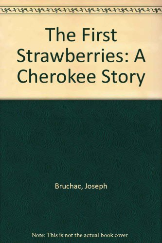 9780606133883: The First Strawberries: A Cherokee Story
