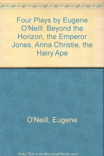 Four Plays by Eugene O'Neill: Beyond the: Eugene O'Neill