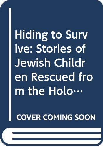 9780606134811: Hiding to Survive: Stories of Jewish Children Rescued from the Holocaust