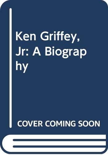 9780606135504: Ken Griffey, Jr: A Biography
