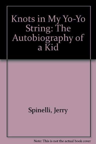 9780606135535: Knots in My Yo-Yo String: The Autobiography of a Kid