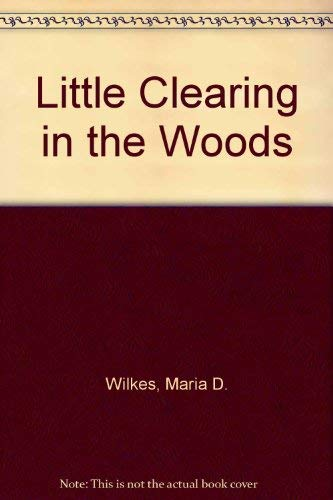 9780606135757: Little Clearing in the Woods