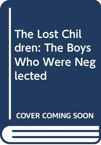 9780606135825: The Lost Children: The Boys Who Were Neglected