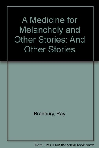 9780606136020: A Medicine for Melancholy and Other Stories: And Other Stories