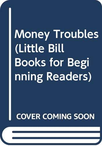 Money Troubles (Little Bill Books for Beginning Readers) (0606136150) by Bill Cosby