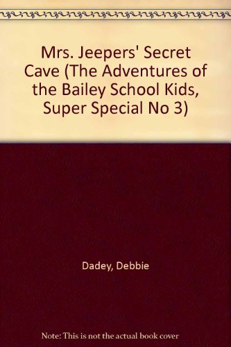 9780606136266: Mrs. Jeepers' Secret Cave (The Adventures of the Bailey School Kids, Super Special No 3)