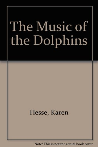 9780606136280: The Music of Dolphins