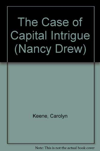 9780606136440: The Case of Capital Intrigue (Nancy Drew)