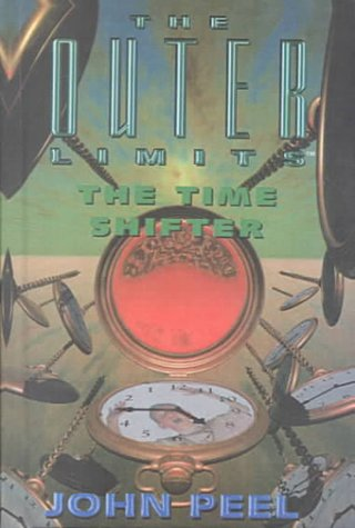 The Time Shifter (Outer Limits) (0606136878) by John Peel