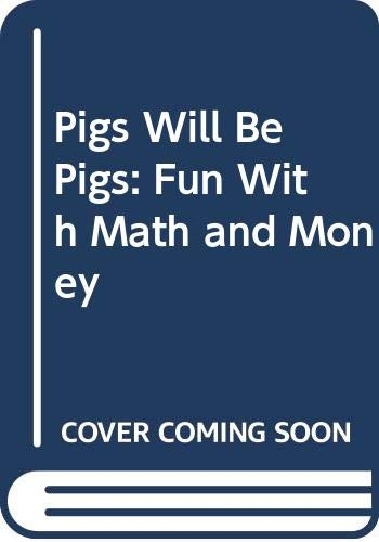 9780606137065: Pigs Will Be Pigs: Fun With Math and Money
