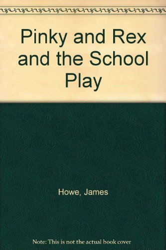 9780606137072: Pinky and Rex and the School Play