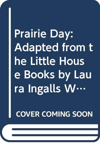 9780606137195: Prairie Day: Adapted from the Little House Books by Laura Ingalls Wilder (My First Little House Pictures Books)