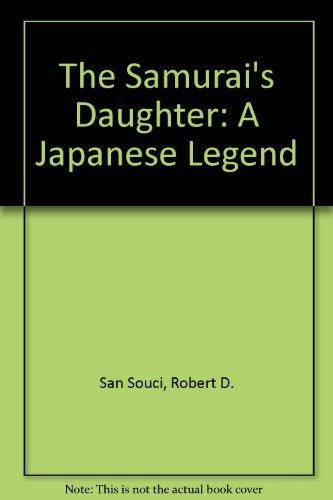 9780606137560: The Samurai's Daughter: A Japanese Legend