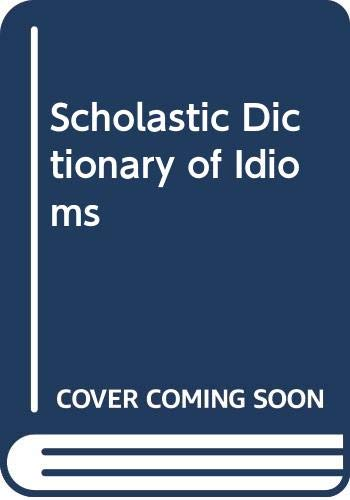 9780606137621: Scholastic Dictionary of Idioms