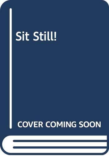 9780606137768: Sit Still!