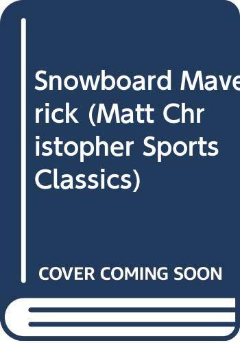 9780606137812: Snowboard Maverick (Matt Christopher Sports Classics)
