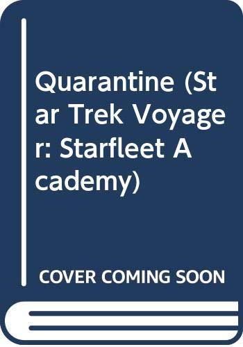 9780606138031: Star Trek Voyager: Quarantine (Starfleet Academy)