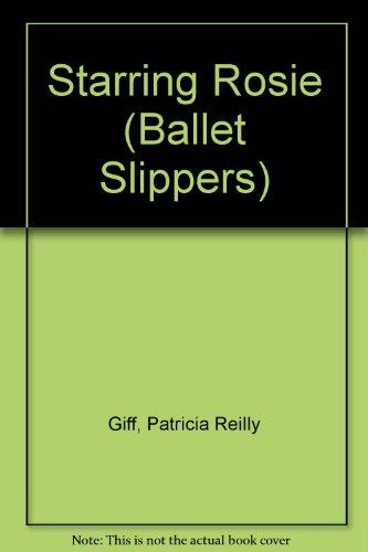 9780606138130: Starring Rosie (Ballet Slippers)