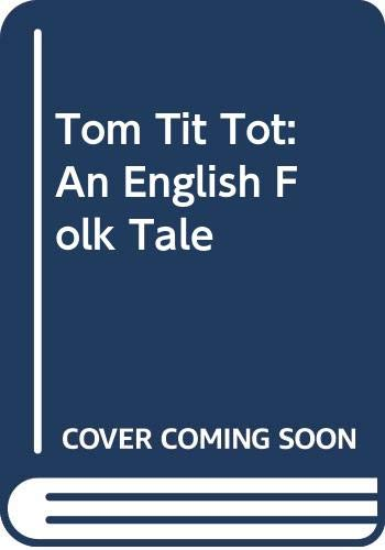 9780606138543: Tom Tit Tot: An English Folk Tale