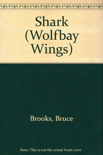 Shark (Wolfbay Wings): Brooks, Bruce