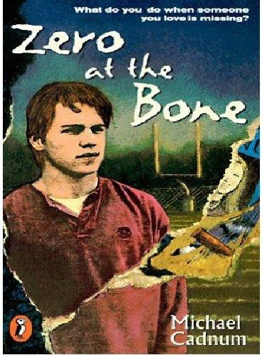 Zero at the Bone: Cadnum, Michael